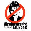 Abstinence first but if it fails - Palin 2012 Canvas Bags