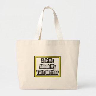 Ask Me About My Twin Brother Tote Bag