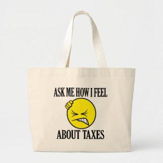 Ask Me How I Feel About Taxes Canvas Bags