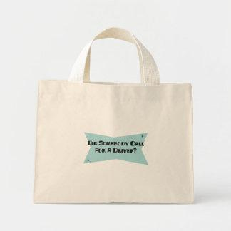 Did Somebody Call For A Driver Tote Bags
