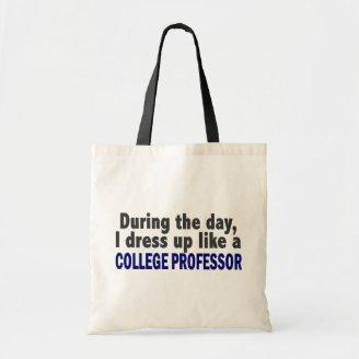 During The Day I Dress Up Like A College Professor Canvas Bag