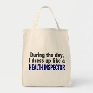 During The Day I Dress Up Like A Health Inspector Canvas Bags