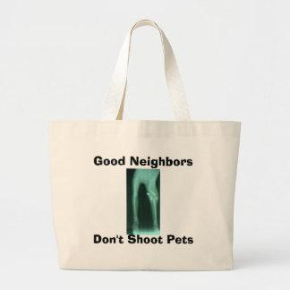 Good Neighbors, Don't Shoot Pets Canvas Bag