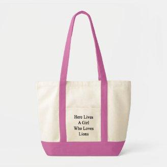 Here Lives A Girl Who Loves Lions Bag