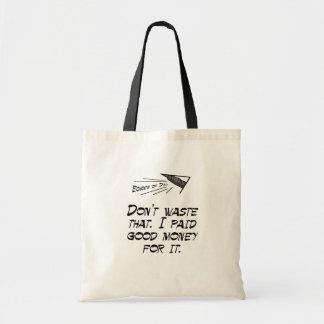 I paid good money canvas bags