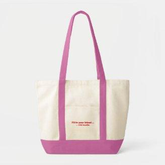 ILL BE YOUR FRIEND WITH BENEFITS TOTE BAG