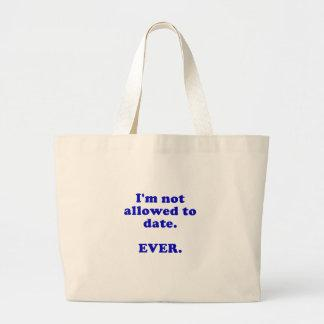 Im Not Allowed to Date Ever Canvas Bags