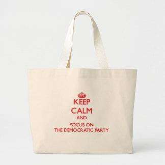 Keep Calm and focus on The Democratic Party Tote Bags