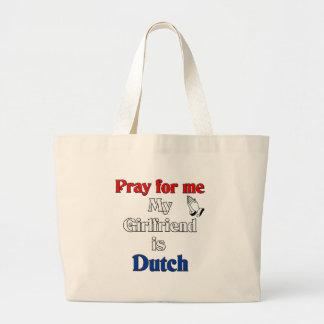 Pray for me my Girlfriend is Dutch Bags