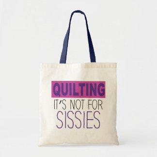 Quilting it's not for Sissies , Tote Bag