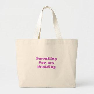 Sweating for my Wedding Bag
