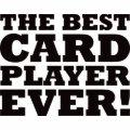 The Best Card Player Ever