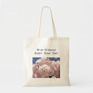We are All Sisters! tote bags Respect Honor Trust