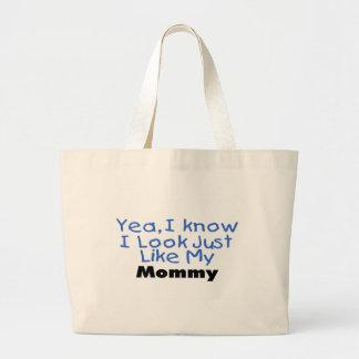 Yea, I Know I Look Just Like My Mommy (blue) Bag